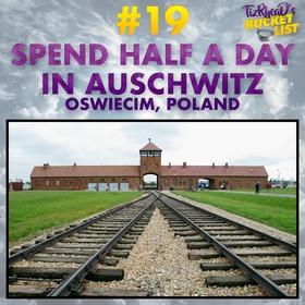 Spend Half a Day in Auschwitz; Poland - Bucket List Ideas