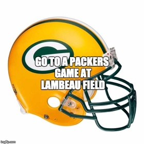 Go to a Packers game at Lambeau Field - Bucket List Ideas