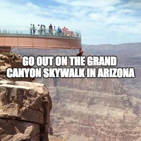 Go out on the Grand Canyon Skywalk in Arizona - Bucket List Ideas