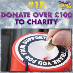 Donate Over £100 To Charity - Bucket List Ideas
