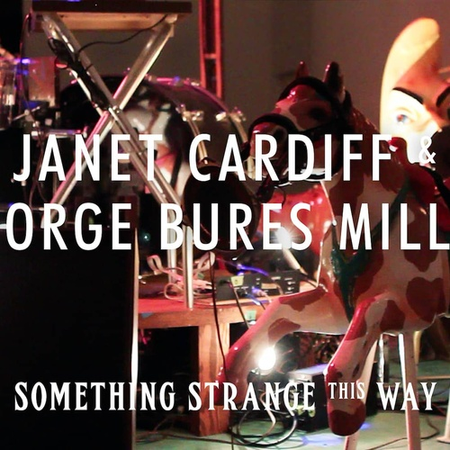 See the exhibition of Cardiff & Miller - Something Strange This Way - Bucket List Ideas