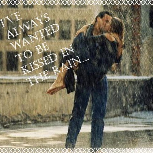 Kiss in the rain - Bucket List Ideas