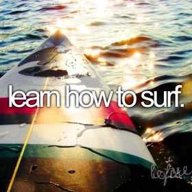 Learn to Surf! - Bucket List Ideas