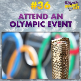 Attend an Olympic Event - Bucket List Ideas