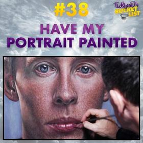 Have My Portrait Painted - Bucket List Ideas