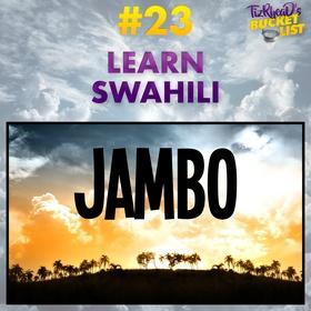 Learn Swahili - Bucket List Ideas