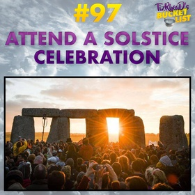 Attend a Solstice Celebration - Bucket List Ideas