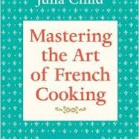 Cook all the recipes in Julia Childs cookbook - Bucket List Ideas