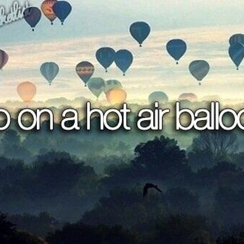Ride in a hot-air balloon - Bucket List Ideas