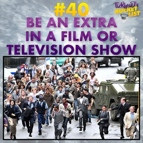 Be an Extra in a Film or Television Show - Bucket List Ideas