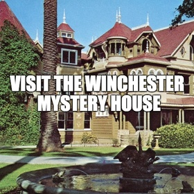 Visit the Winchester Mystery House - Bucket List Ideas