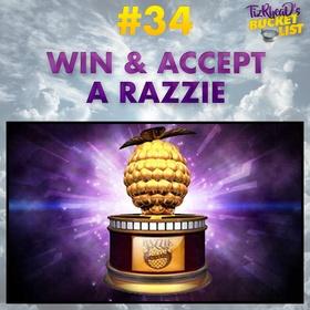 Win & Accept a Razzie - Bucket List Ideas