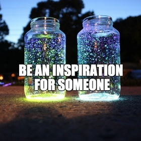 Be an inspiration for someone - Bucket List Ideas