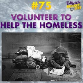 Volunteer to Help the Homeless - Bucket List Ideas