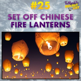 Set off Chinese Fire Lanterns - Bucket List Ideas