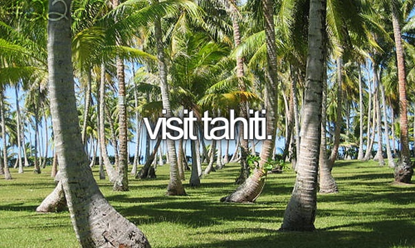 Visit Tahiti - Bucket List Ideas
