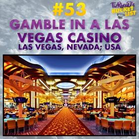 Gamble in a Las Vegas Casino; USA - Bucket List Ideas