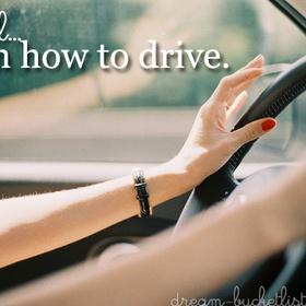 Learn how to drive - Bucket List Ideas