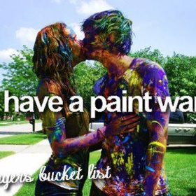 Have a paint fight in white clothes - Bucket List Ideas