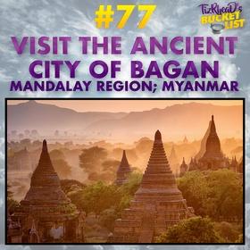 Visit the Ancient City of Bagan - Bucket List Ideas