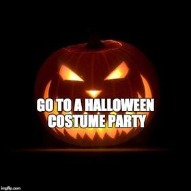Go to a Halloween costume party - Bucket List Ideas