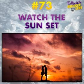 Watch The Sun Set - Bucket List Ideas