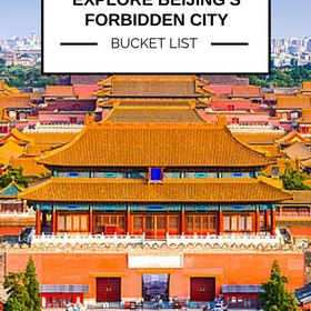 See the Forbidden City - Bucket List Ideas