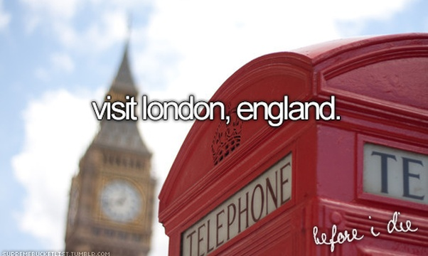 Visit London England - Bucket List Ideas