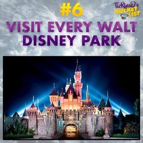 Visit every Walt Disney Park - Bucket List Ideas