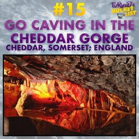 Go Caving In The Cheddar Gorge; England - Bucket List Ideas