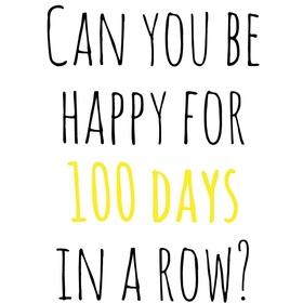 Do the 100 Happy Days Challenge - Bucket List Ideas
