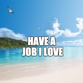 Have a job I love - Bucket List Ideas