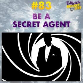 Be a Secret Agent - Bucket List Ideas