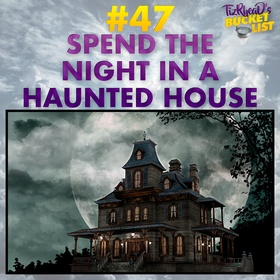 Spend the Night in a Haunted House - Bucket List Ideas
