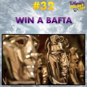 Win a BAFTA - Bucket List Ideas