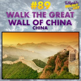 Walk The Great Wall of China; China - Bucket List Ideas