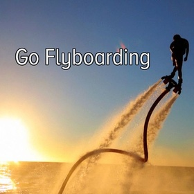 Flyboard - Bucket List Ideas