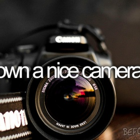 Own a Nice Camera - Bucket List Ideas