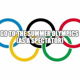 Go to the Summer Olympics (as a spectator) - Bucket List Ideas