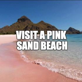 Visit a pink sand beach - Bucket List Ideas