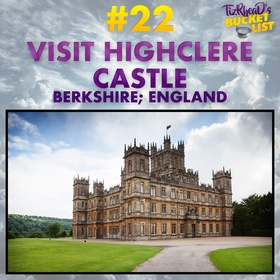Visit Highclere Castle; England - Bucket List Ideas