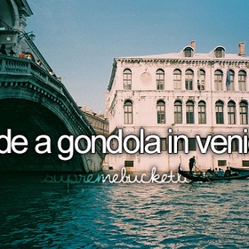 Ride a gondala in Venice, Italy - Bucket List Ideas