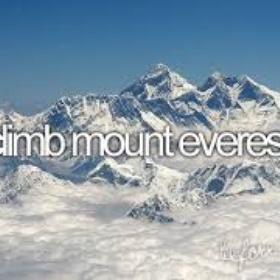 Climb the mount everest - Bucket List Ideas