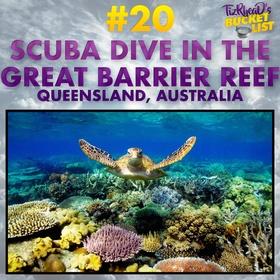 Scuba Dive in the Great Barrier Reef; Australia - Bucket List Ideas