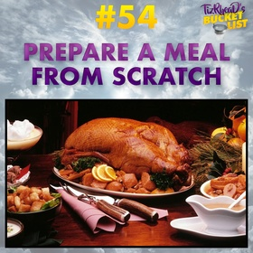 Prepare a Meal from Scratch - Bucket List Ideas