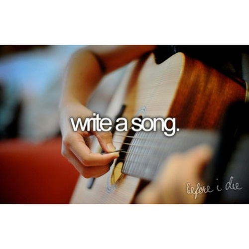Write a song - Bucket List Ideas