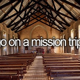 Go On a Missions Trip - Bucket List Ideas