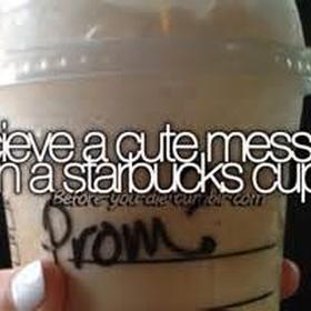 Recive a message on a starbucks cup - Bucket List Ideas