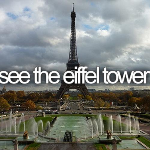 See the Eiffel Tower - Bucket List Ideas