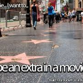 Be an extra in a tv show/movie - Bucket List Ideas